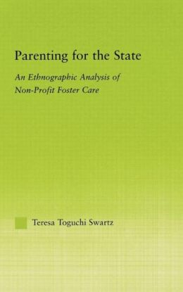 Parenting for the State: An Ethnographic Analysis of Non-Profit Foster Care