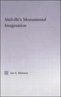 Melville's Monumental Imagination