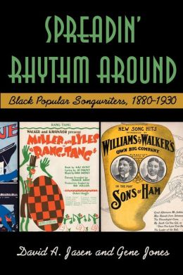 Spreadin' Rhythm Around: Black Popular Songwriters, 1880-1920