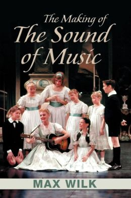 Sound of Music: The Making of Rodger and Hammerstein's Classical Musical