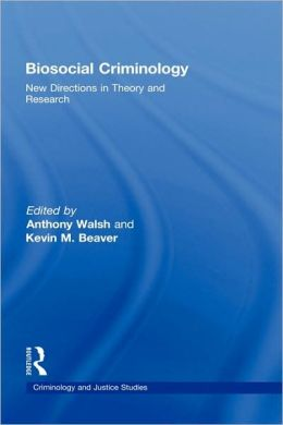 Biosocial Criminology: New Directions in Theory and Research
