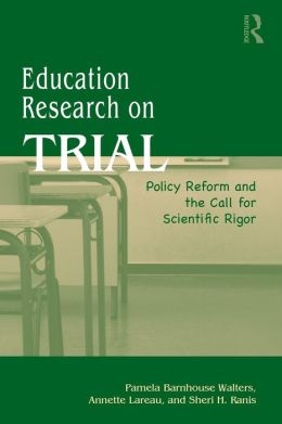Education Research on Trial: The Search for Rigor and the Promotion of Randomized Studies