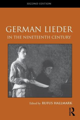 German Lieder in the Nineteenth Century: German Lieder in the Nineteenth Century
