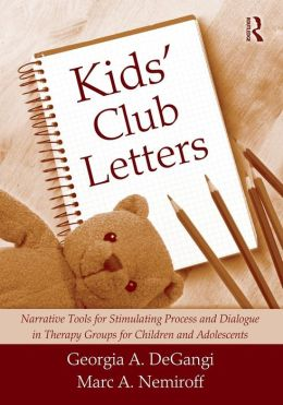 Kids' Club Letters: Narrative Tools for Stimulating Process and Dialogue in Therapy Groups of Adolescents and Children