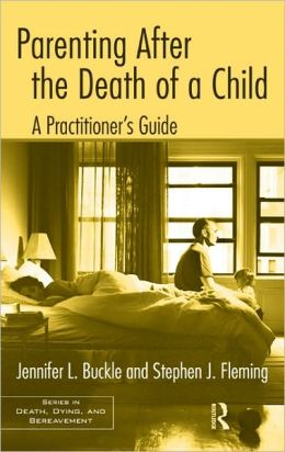 Parenting After the Death of a Child: A Practitioner's Guide