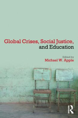 Global Crises, Social Justice, and Education: What Can Education Do?
