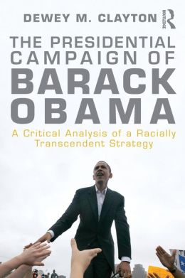 The Presidential Candidacy of Barack Obama: Lessons of the Past and Hope for the Future