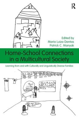 Home-School Connections in a Multicultural Society: Learning from and with Culturally and Linguistically Diverse Families