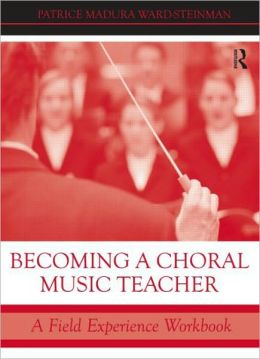 Becoming a Choral Music Teacher: A Field Experience