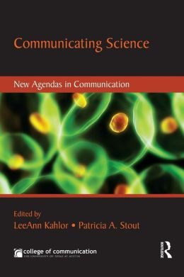 Communicating Science: New Agendas in Science Communication