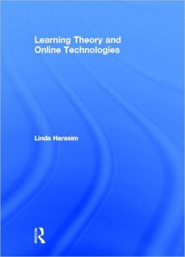 Learning Theory and Online Technologies: How New Technologies Transform Learning