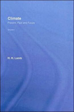 Climate: Present, Past and Future: Volume 1: Fundamentals and Climate Now