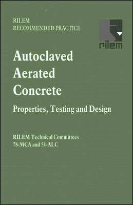 Autoclaved Aerated Concrete: Properties, Testing and Design