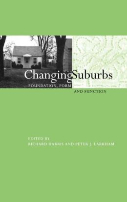 Changing Suburbs: Foundation, Form and Function