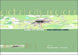 Global City Regions: Their Emerging Forms