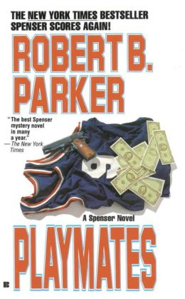 Playmates (Spenser Series #16)