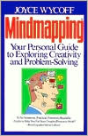 Mindmapping: Your Personal Guide to Exploring Creativity and Problem-Solving