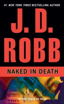 Naked in Death (In Death Series #1)