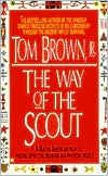 The Way of the Scout: A Native American Path to Finding Spiritual Meaning in a Physical World