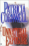 Unnatural Exposure (Kay Scarpetta Series #8)