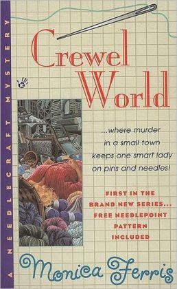 Crewel World (Needlecraft Mystery Series #1)