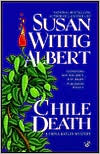 Chile Death (China Bayles Series #7)