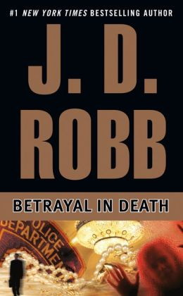 Betrayal in Death (In Death Series #12)