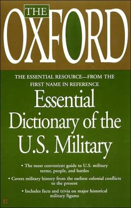 The Oxford Essential Dictionary of the U. S. Military