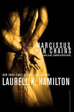 Narcissus in Chains (Anita Blake Vampire Hunter Series #10)