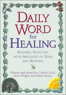 The Daily Word for Healing: Blessing Your Life with Messages of Hope and Renewal
