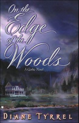 On the Edge of the Woods: A Gothic Novel