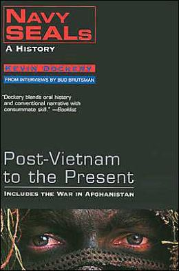 Navy Seals: A History--Post Vietnam to the Present