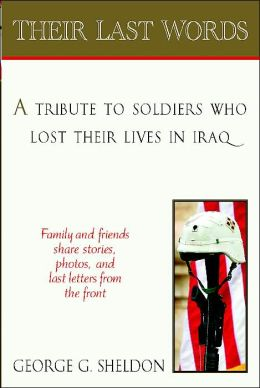 Their Last Words: The Stories of Those That Died in the War against Terrorism