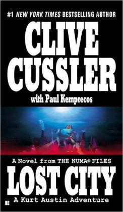 Lost City: A Novel from the Numa Files - A Kurt Austin Adventure Clive Cussler with Paul Kemprecos