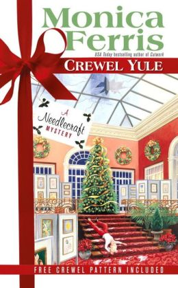 Crewel Yule (Needlecraft Mystery Series #8)