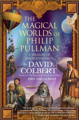 The Magical Worlds of Philip Pullman: A Treasury of Fascinating Facts