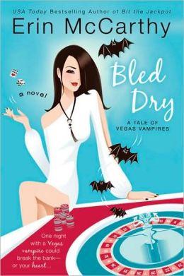 Bled Dry (Vegas Vampires Series #3)