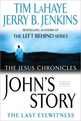 John's Story: The Last Eyewitness (Jesus Chronicles Series #1)