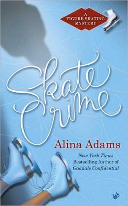 Skate Crime: A Figure Skating Mystery