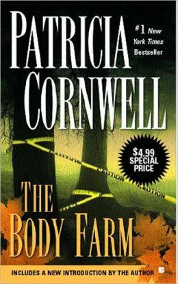 The Body Farm (Kay Scarpetta Series #5)