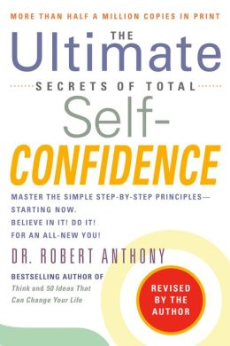 The Ultimate Secrets of Total Self-Confidence (Revised)