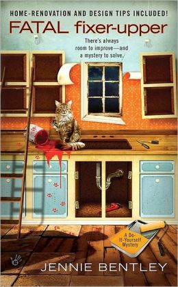 Fatal Fixer-Upper (Do-It-Yourself Mystery Series #1)