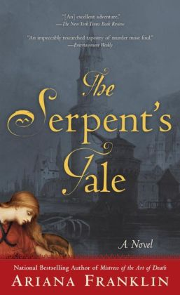 The Serpent's Tale (Mistress of the Art of Death Series #2)