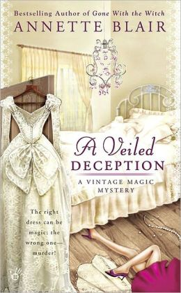 A Veiled Deception (Vintage Magic Series #1)