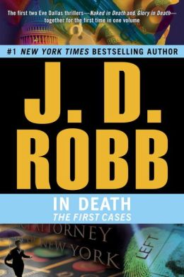 In Death: The First Cases (In Death Series)
