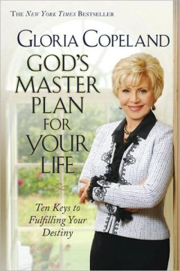 God's Master Plan for Your Life: Ten Keys to Fulfulling Your Destiny