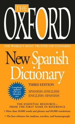 The Oxford New Spanish Dictionary: Third Edition