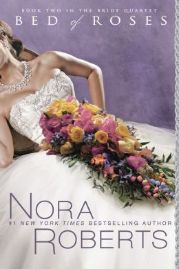 Bed of Roses (Nora Roberts' Bride Quartet Series #2)
