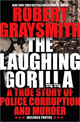 Laughing Gorilla: A True Story of Police Corruption and Murder