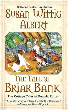 The Tale of Briar Bank (The Cottage Tales of Beatrix P) Susan Wittig Albert